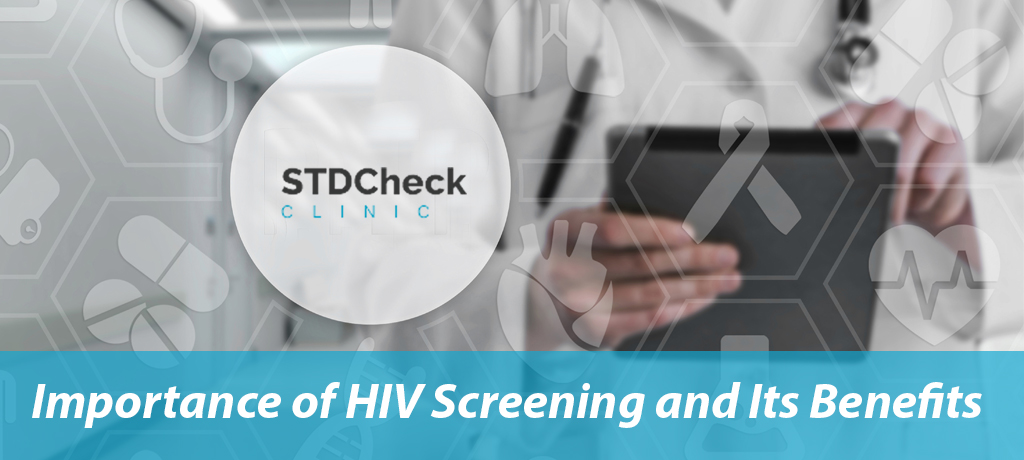 Importance of HIV Screening and Its Benefits